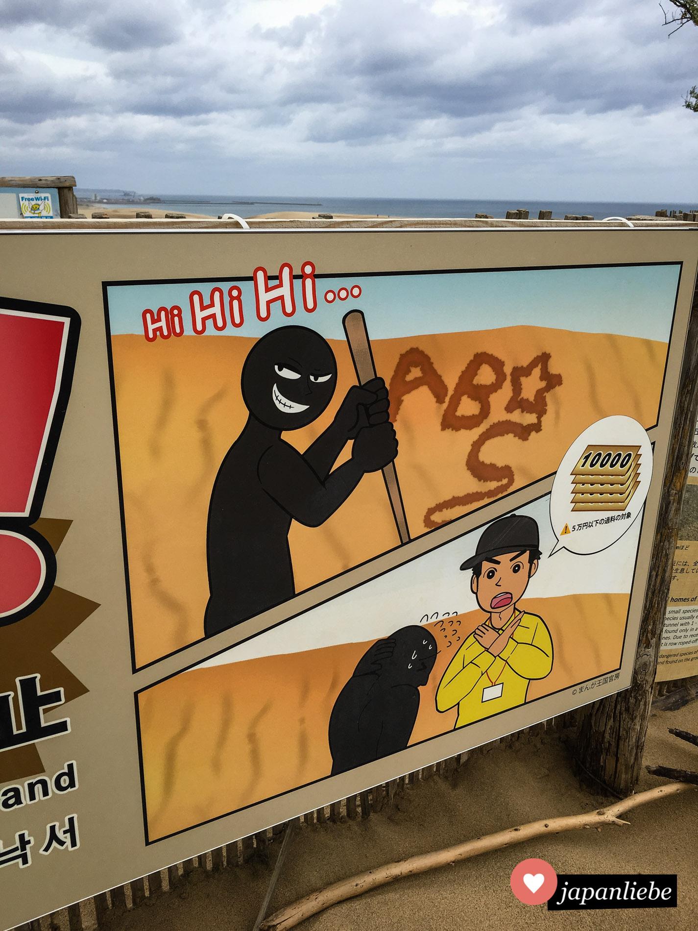 Dieses Schild an den Sanddünen von Tottori vermittelt den Eindruck, dass mit einem Holzstab Buchstaben in den Sand ritzen, was das Kriminalitätslevel angeht, einem Banküberfall gleich kommt. Niedlich ist es dabei trotzdem.