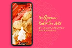 Japan-Kalender 2022 für dein Smartphone